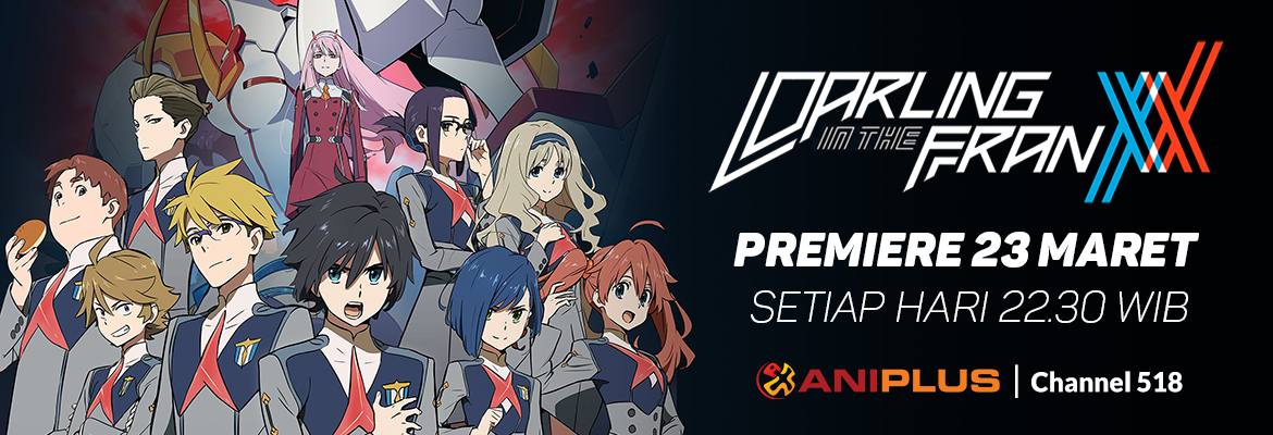 Aniplus DARLING in the FRANXX Premieres 23 Mar